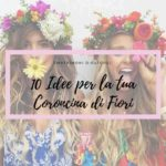10 Idee Per Una Bellissima Acconciatura Utilizzando la Coroncina Di Fiori